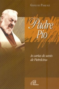 Padre Pio: as cartas do santo de Pietrelcina