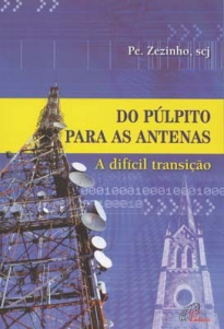 Do púlpito para as antenas